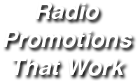 Radio Promotions That Work